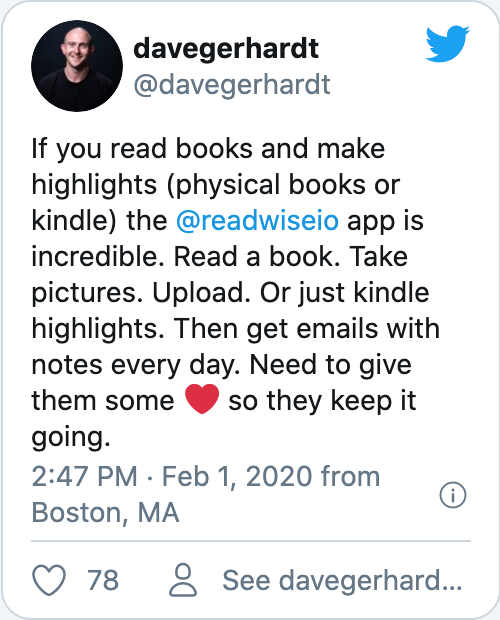 If you read books and make highlights (physical books or kindle) the @readwiseio app is incredible. Read a book. Take pictures. Upload. Or just kindle highlights. Then get emails with notes every day. Need to give them some ❤️ so they keep it going.