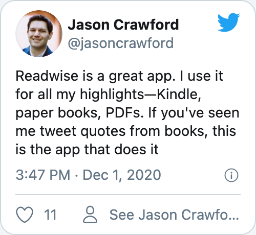 Readwise is a great app. I use it for all my highlights—Kindle, paper books, PDFs. If you've seen me tweet quotes from books, this is the app that does it.