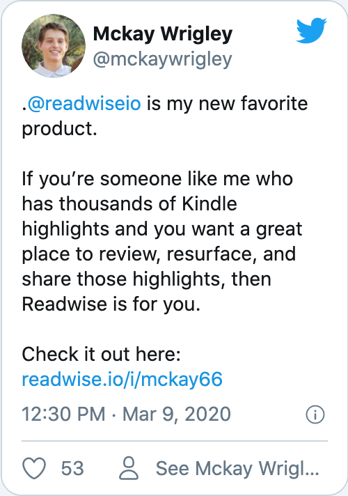 .@readwiseio is my new favorite product.If you're someone like me who has thousands of Kindle highlights and you want a great place to review, resurface, and share those highlights, then Readwise is for you.Check it out here: https://readwise.io/i/mckay66