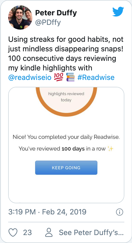 Using streaks for good habits, not just mindless disappearing snaps! 100 consecutive days reviewing my kindle highlights with @readwiseio 💯 📚 #Readwise